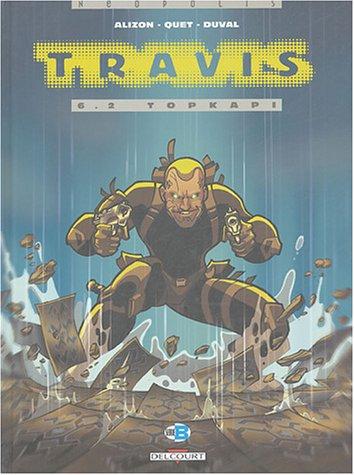Travis, tome 6.2 : Topkapi