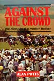 Against the Crowd: The Methods of a Modern Backer