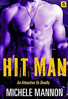 Hit Man: A Sexy Action-Packed Alpha Adventure Romance (Deadliest Lies) by [Mannon, Michele]