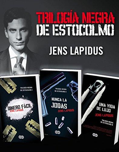Trilogía Negra de Estocolmo (Pack ebooks): Dinero fácil, Nunca la jodas y Una vida de lujo por Jens Lapidus