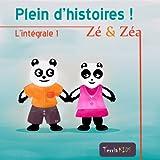 Zé et Zéa - Plein d'histoires ! (Ebook illustré pour les enfants) (Zé et Zéa - Plein de ! t. 5)