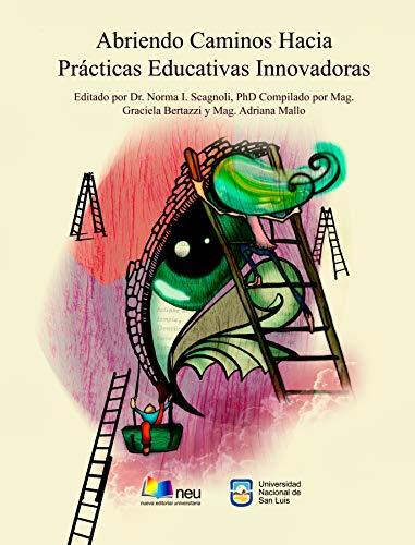 Abriendo Caminos Hacia  Prácticas Educativas Innovadoras: La tecnología en educación por Norma I. Scagnoli