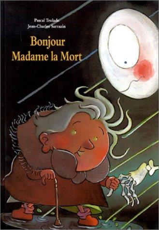 Bonjour Madame la Mort par Jean-Charles Sarrazin, Pascal Teulade