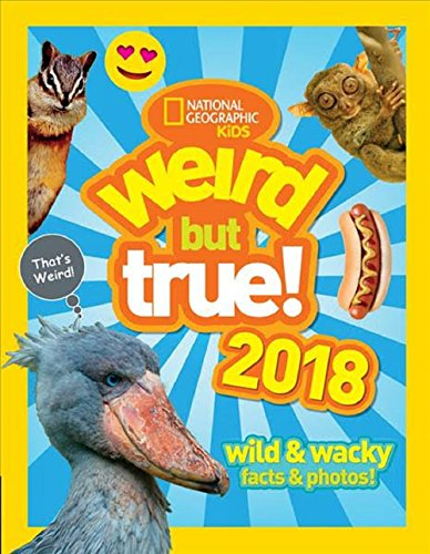 Weird But True! 2018: Wild & Wacky Facts & Photos (Weird But True) por National Geographic Kids