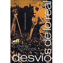 DESVÍOS DE LO REAL. El cine de no ficción (Spanish Edition)