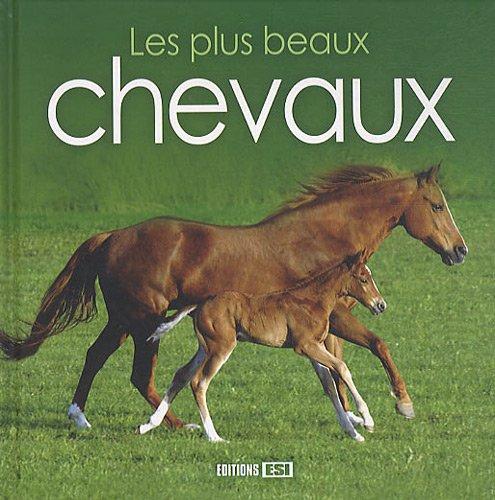 Les plus beaux chevaux par Editions ESI