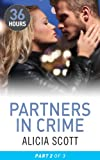 Partners in Crime Part 2 (36 Hours) by Alicia Scott front cover