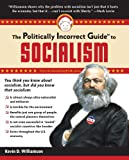 Politically Incorrect Guide to Socialism (Politically Incorrect Guides (Paperback))