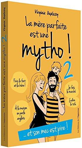 La mère parfaite est une mytho - tome 2
