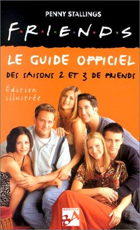 Friends : Le guide officiel des saisons 2 et 3