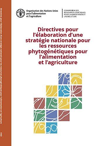 Directives pour l'élaboration d'une stratégie nationale pour les ressources phytogénétiques pour l'alimentation et l'agriculture par FAO of the UN
