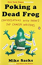 Poking a Dead Frog: Conversations with Today's Top Comedy Writers