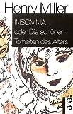 Insomnia: oder Die schönen Torheiten des Alters - Henry Miller