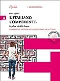 Italiano competente. Per le Scuole superiori. Con e-book. Con espansione online: 1