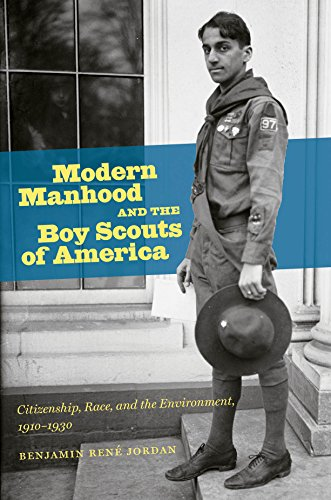 Modern Manhood and the Boy Scouts of America: Citizenship, Race, and the Environment, 1910-1930 (Scout Uniform Girl)