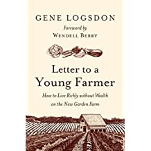 Letter to a Young Farmer: How to Live Richly without Wealth on the New Garden Farm (English Edition)
