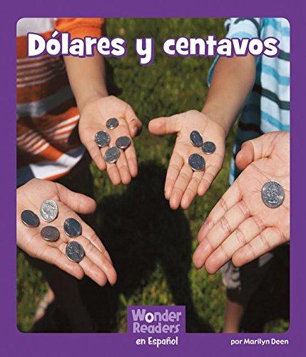 Dólares Y Centavos (Wonder Readers Spanish Fluent) por Marilyn Deen