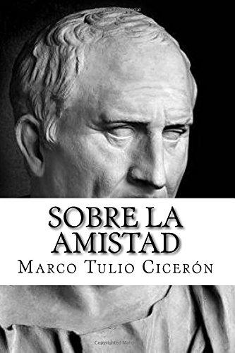 Sobre la amistad por Marco Tulio Ciceron