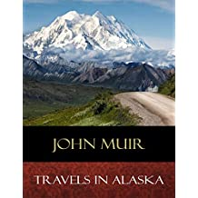 Travels In Alaska: Illustrated