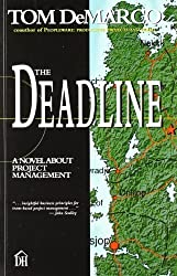 The Deadline: A Novel About Project Management by Tom DeMarco Published by Dorset House (1997) Paperback