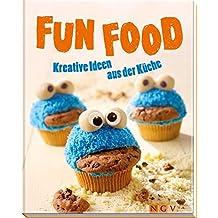 Fun Food: Kreative Ideen aus der Küche