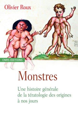 Monstres-Une histoire générale de la tératologie des origines à nos jours