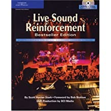 Live Sound Reinforcement: A Comprehensive Guide to P.A. and Music Reinforcement Systems and Technology (Cengage Educational)