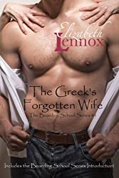 The Greek's Forgotten Wife: Including the Boarding School Introduction Stories (The Boarding School Series) (Volume 1) by Elizabeth Lennox (2015-09-18)