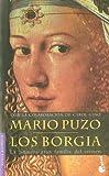 Libros PDF Los Borgia Novela historica (PDF y EPUB) Descargar Libros Gratis
