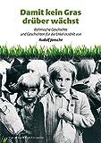 Damit kein Gras drüber wächst: Böhmische Geschichte und Geschichten für die Enkel erzählt - Rudolf Jansche