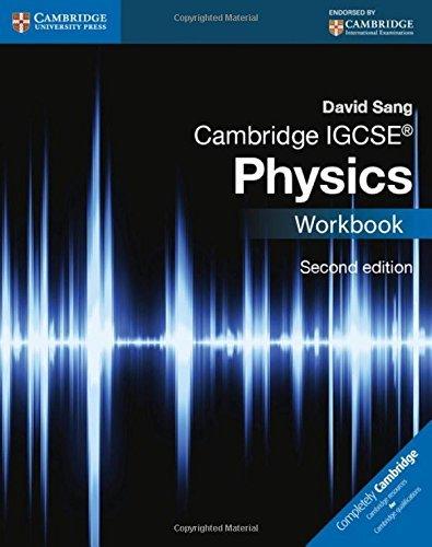 Cambridge IGCSE?? Physics Workbook (Cambridge International IGCSE) by David Sang (2014-09-15)
