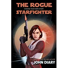 Choose Your Own Story: The Rogue Starfighter: A Sol Wars Adventure
