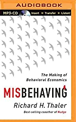 Misbehaving: The Making of Behavioral Economics by Richard H. Thaler (2016-06-14)