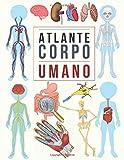 Atlante Corpo Umano: Anatomia umana bambini, Viaggio nel corpo umano.