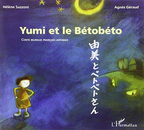 Yumi et le betobeto (bilingue français-japonais). Conte