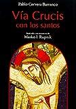 Vía crucis con los santos: Ilustrado con mosaicos de Marko I. Rupnik (Fe e Imagen)