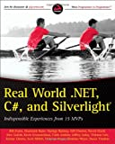 Real World .NET, C#, and Silverlight: Indispensible Experiences from 15 MVPs (Wrox Programmer to Programmer)