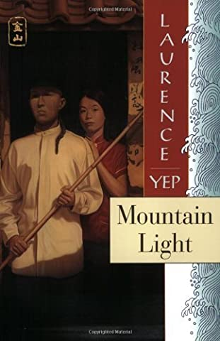 Mountain Light (Golden Mountain Chronicles) by Laurence Yep (1997-02-14)