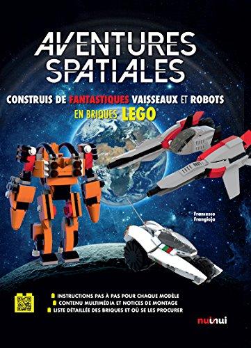 Aventures Spatiales - Construis de fantastiques vaisseaux et robots en briques LEGO