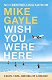Wish You Were Here by Mike Gayle (2008-07-10) - Mike Gayle