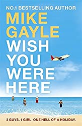 Wish You Were Here by Mike Gayle (2008-07-10)