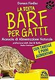 La Dieta Barf per Gatti: Manuale di alimentazione naturale
