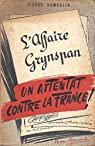 L'affaire Grynspan - Un attentat contre la France ! par Dumoulin
