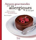 """Afficher """"Astuces gourmandes pour allergiques de tous poils"""""""