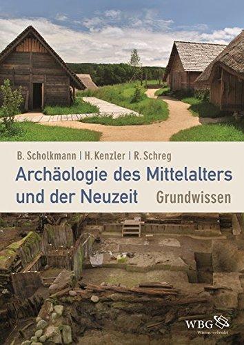Archäologie des Mittelalters und der Neuzeit: Grundwissen