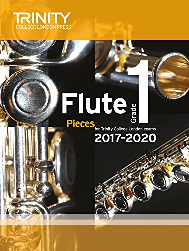 Trinity College London: Flute Exam Pieces Grade 1 2017 to 2020 (score & part)