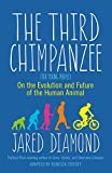 Third Chimpanzee, The: On the Evolution and Future of the Human Animal
