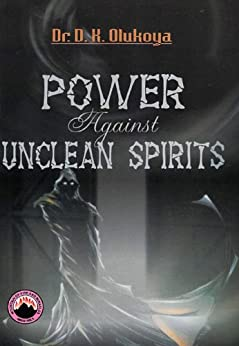 Power Against Unclean Spirits (English Edition) von [Olukoya, Dr. D. K. ]