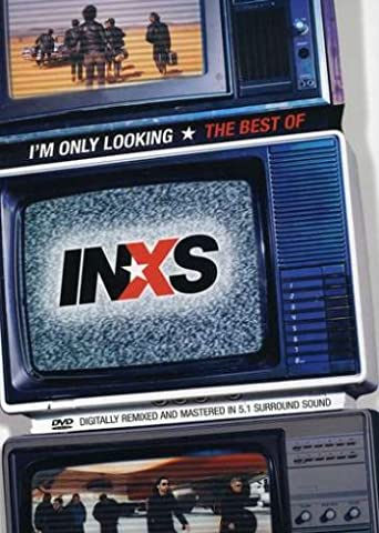 Best of INXS: I'm Only Looking [Import anglais]