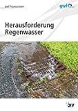 Herausforderung Regenwasser (gwf Praxiswissen) -